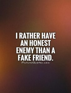 Quote from honest enemy false friend